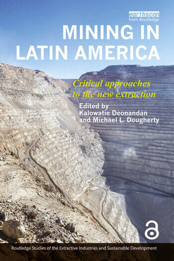 Mining in Latin America Critical Approaches to the New Extraction book cover