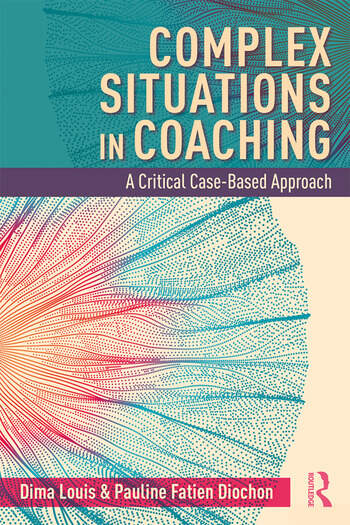 Complex Situations in Coaching A Critical Case-Based Approach book cover