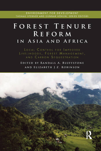 Forest Tenure Reform in Asia and Africa Local Control for Improved Livelihoods, Forest Management, and Carbon Sequestration book cover