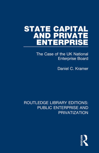 State Capital and Private Enterprise The Case of the UK National Enterprise Board book cover