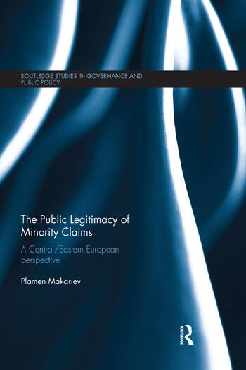 The Public Legitimacy of Minority Claims A Central/Eastern European perspective book cover