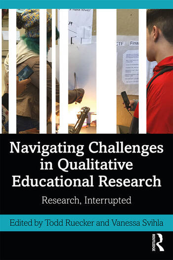 Navigating Challenges in Qualitative Educational Research Research, Interrupted book cover