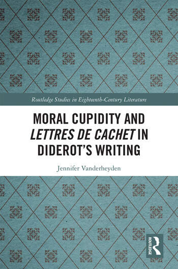 Moral Cupidity and Lettres de cachet in Diderot's Writing book cover