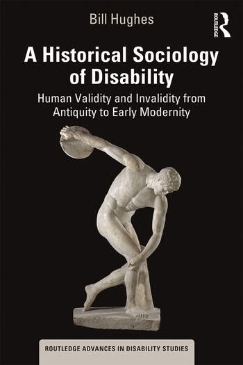 A Historical Sociology of Disability Human Validity and Invalidity from Antiquity to Early Modernity book cover