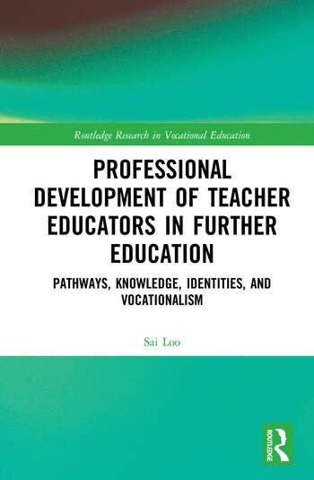 Professional Development of Teacher Educators in Further Education Pathways, Knowledge, Identities and Vocationalism book cover