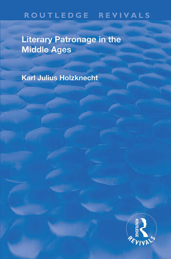 Literary Patronage in The Middle Ages book cover