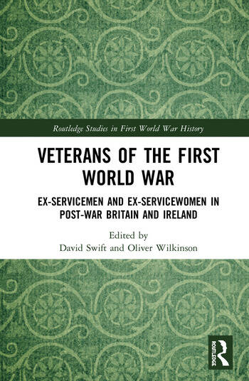 Veterans of the First World War Ex-Servicemen and Ex-Servicewomen in Post-War Britain and Ireland book cover
