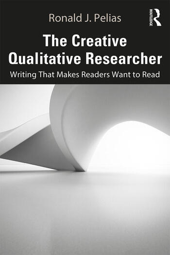 The Creative Qualitative Researcher Writing That Makes Readers Want to Read book cover