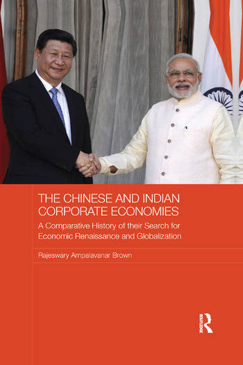 The Chinese and Indian Corporate Economies A Comparative History of their Search for Economic Renaissance and Globalization book cover