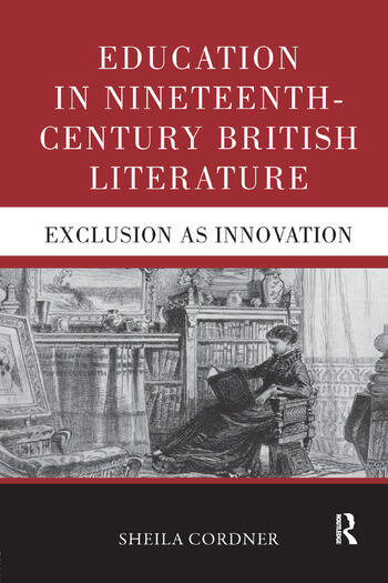 Education in Nineteenth-Century British Literature Exclusion as Innovation book cover