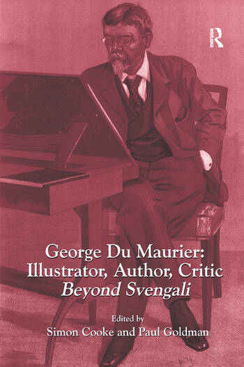 George Du Maurier: Illustrator, Author, Critic Beyond Svengali book cover