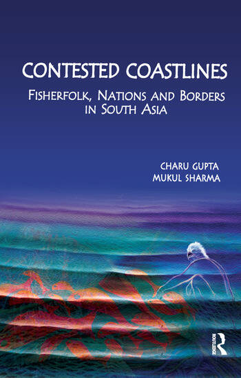 Contested Coastlines Fisherfolk, Nations and Borders in South Asia book cover