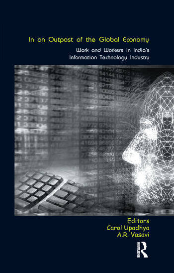 In an Outpost of the Global Economy Work and Workers in India's Information Technology Industry book cover