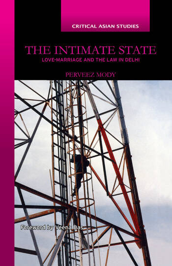 The Intimate State Love-Marriage and the Law in Delhi book cover