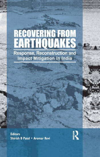 Recovering from Earthquakes Response, Reconstruction and Impact Mitigation in India book cover