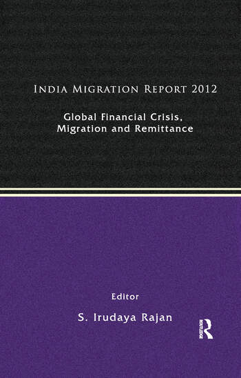 India Migration Report 2012 Global Financial Crisis, Migration and Remittances book cover