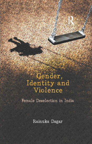 Gender, Identity and Violence Female Deselection in India book cover