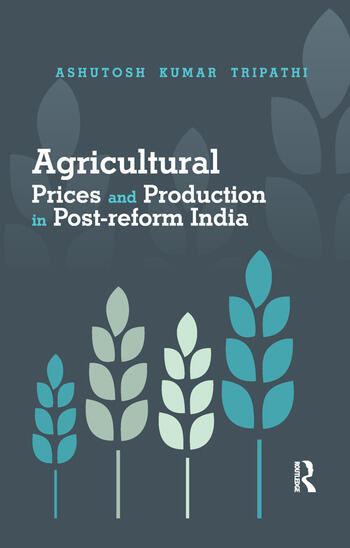 Agricultural Prices and Production in Post-reform India book cover
