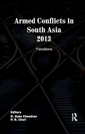 Armed Conflicts in South Asia 2013 Transitions book cover