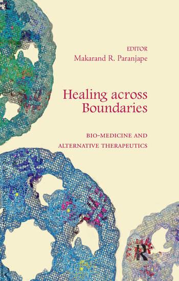Healing across Boundaries Bio-medicine and Alternative Therapeutics book cover