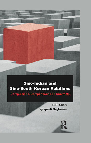 Sino-Indian and Sino-South Korean Relations Comparisons and Contrasts book cover