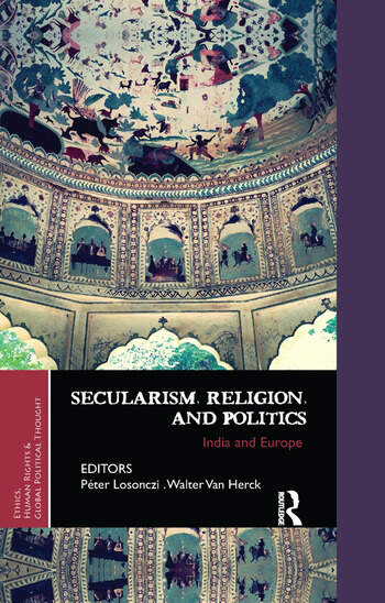 Secularism, Religion, and Politics India and Europe book cover