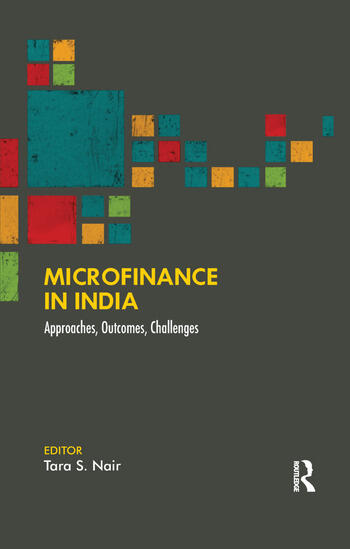 Microfinance in India Approaches, Outcomes, Challenges book cover