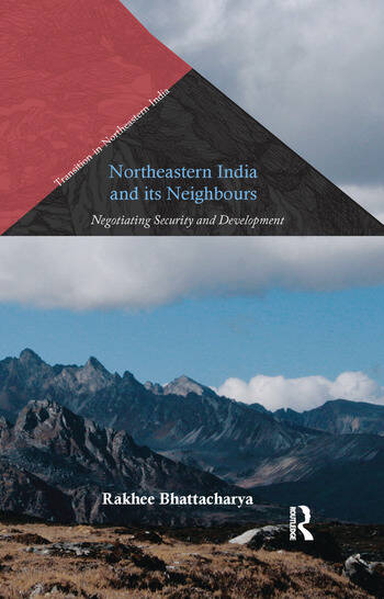 Northeastern India and Its Neighbours Negotiating Security and Development book cover