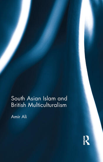 South Asian Islam and British Multiculturalism book cover