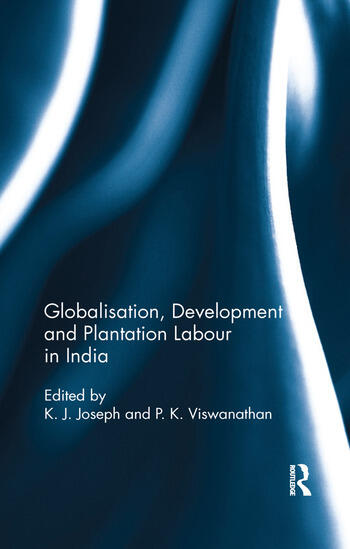 Globalisation, Development and Plantation Labour in India book cover