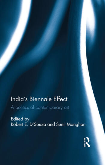 India's Biennale Effect A politics of contemporary art book cover