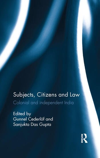 Subjects, Citizens and Law Colonial and independent India book cover