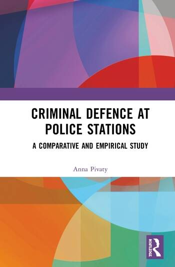 Criminal Defence at Police Stations A Comparative and Empirical Study book cover