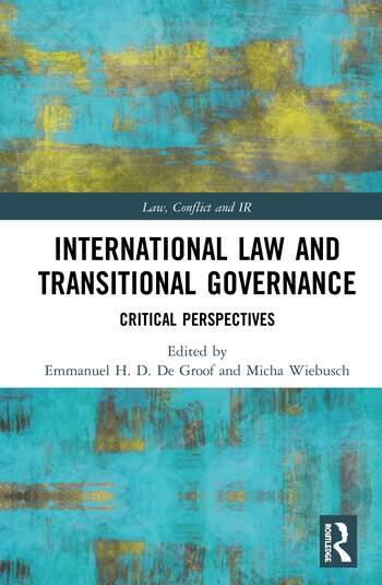 International Law and Transitional Governance Critical Perspectives book cover