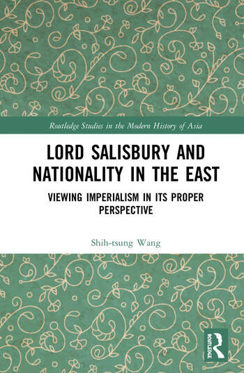 Lord Salisbury and Nationality in the East Viewing Imperialism in its Proper Perspective book cover