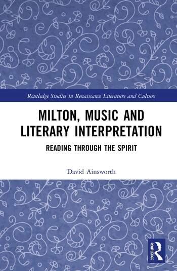 Milton, Music and Literary Interpretation Reading through the Spirit book cover