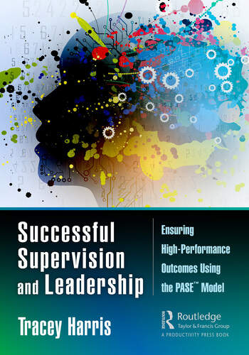 Successful Supervision and Leadership Ensuring High-Performance Outcomes Using the PASE Model book cover