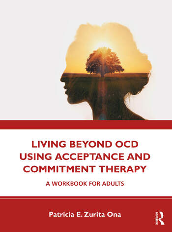 Living Beyond OCD Using Acceptance and Commitment Therapy A Workbook for Adults book cover
