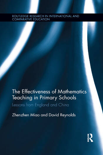 The Effectiveness of Mathematics Teaching in Primary Schools Lessons from England and China book cover