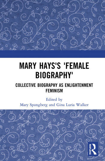 Mary Hays's 'Female Biography' Collective Biography as Enlightenment Feminism book cover