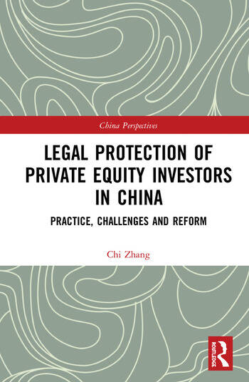 Legal Protection of Private Equity Investors in China Practice, Challenges and Reform book cover