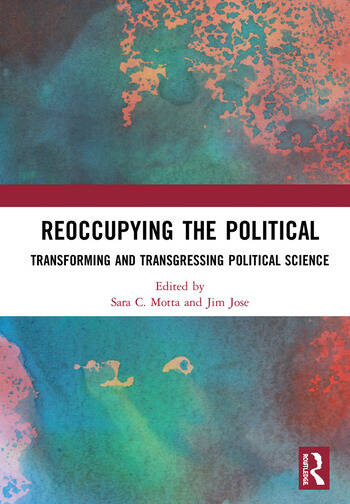 Reoccupying the Political Transforming and Transgressing Political Science book cover
