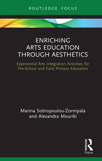 Enriching Arts Education through Aesthetics Experiential Arts Integration Activities for Pre-School and Early Primary Education book cover