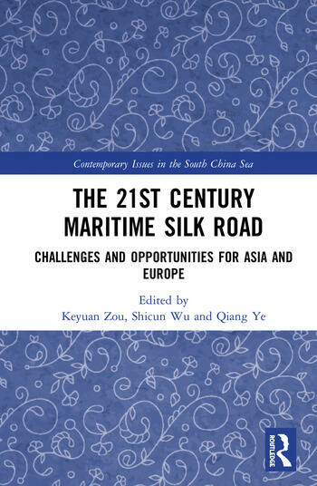 The 21st Century Maritime Silk Road Challenges and Opportunities for Asia and Europe book cover