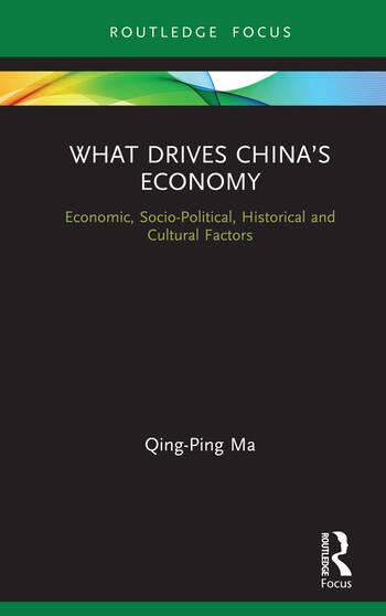 What Drives China's Economy Economic, Socio-Political, Historical and Cultural Factors book cover