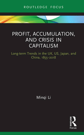 Profit, Accumulation and Crisis in Capitalism Long-term Trends in UK, US, Japan and China, 1855–2018 book cover