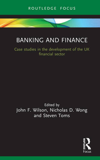 Banking and Finance Case studies in the development of UK financial sector book cover