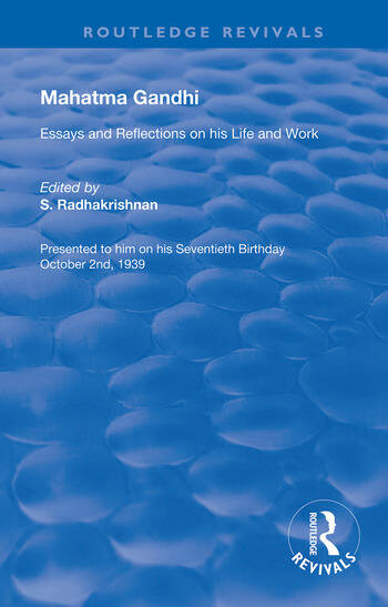 Mahatma Gandhi Essays and Reflections on his Life and Work book cover