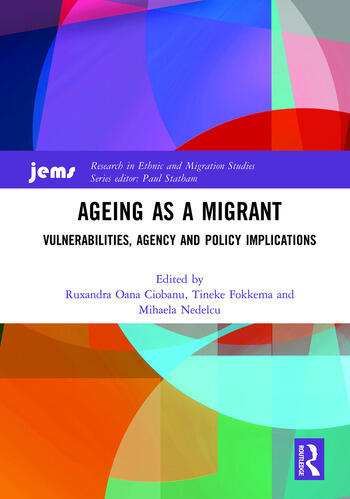 Ageing as a Migrant Vulnerabilities, Agency and Policy Implications book cover