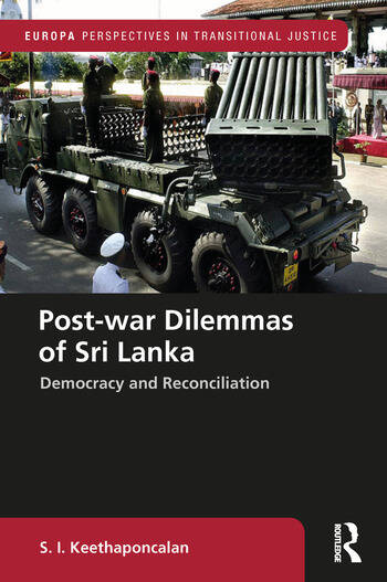 Post-war Dilemmas of Sri Lanka Democracy and Reconciliation book cover